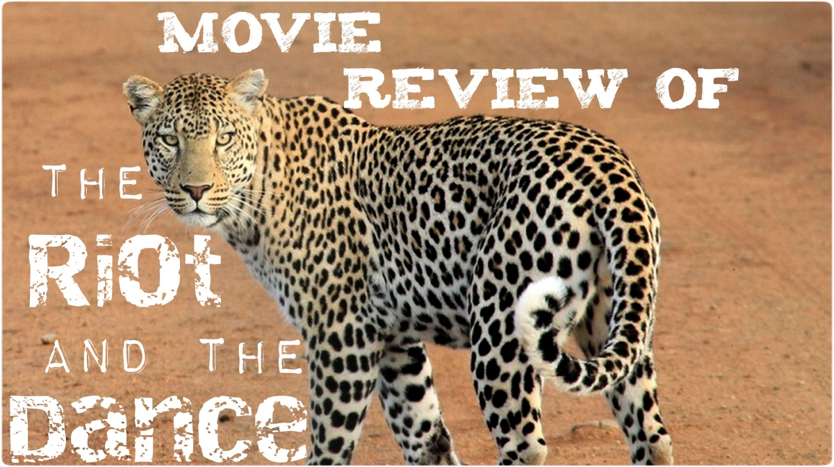 Movie Review – The Riot and the Dance